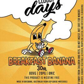 cloudy days breakfast banana